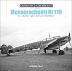 Messerschmitt Bf 110: The Luftwaffe's Fighter-Destroyer in World War II