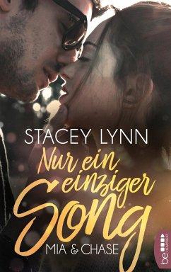 Nur ein einziger Song - Mia & Chase (eBook, ePUB) - Lynn, Stacey
