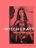 Witchcraft: A Secret History