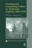 Creating and Consuming Culture in North-East England, 1660-1830 (eBook, PDF)