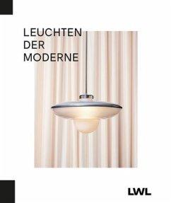 Leuchten der Moderne. Lamps of the Modern Era