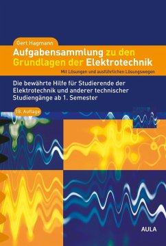 Aufgabensammlung zu den Grundlagen der Elektrotechnik - Hagmann, Gert