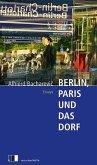 Berlin, Paris und das Dorf