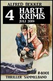 4 harte Krimis Juli 2019 - Thriller Sammelband 4001 (eBook, ePUB)
