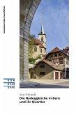 Die Nydeggkirche in Bern und ihr Quartier (eBook, ePUB)