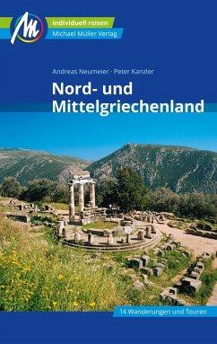 Nord- und Mittelgriechenland Reiseführer Michael Müller Verlag (eBook, ePUB) - Neumeier, Andreas; Kanzler, Peter