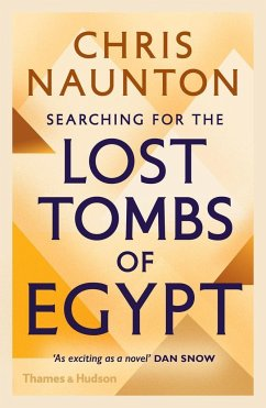 Searching for the Lost Tombs of Egypt - Naunton, Chris