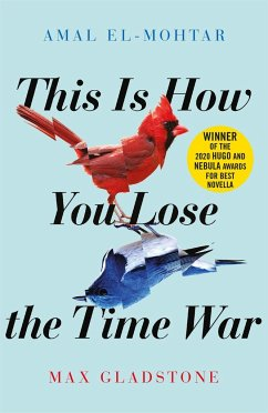 This is How You Lose the Time War - El-Mohtar, Amal; Gladstone, Max