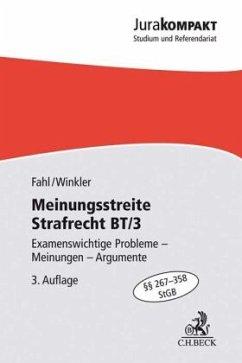 Meinungsstreite Strafrecht BT/3 - Fahl, Christian; Winkler, Klaus