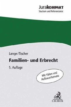 Familien- und Erbrecht - Lange, Knut Werner; Tischer, Robert Philipp