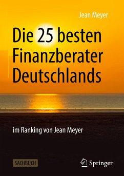 Die 25 besten Finanzberater Deutschlands im Ranking von Jean Meyer - Meyer, Jean