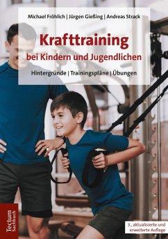 Krafttraining bei Kindern und Jugendlichen (eBook, PDF) - Fröhlich, Michael; Gießing, Jürgen; Strack, Andreas