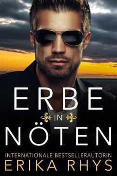 Erbe in Nöten: Eine romantische Scheinehe (eBook, ePUB) - Rhys, Erika