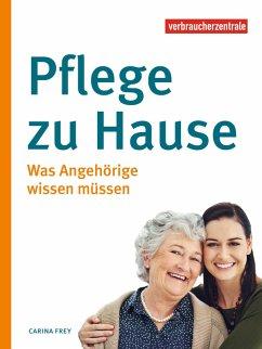 Pflege zu Hause (eBook, PDF) - Frey, Carina