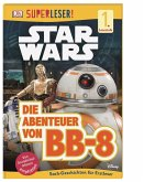 SUPERLESER! Star Wars(TM) Die Abenteuer von BB-8 (Mängelexemplar)