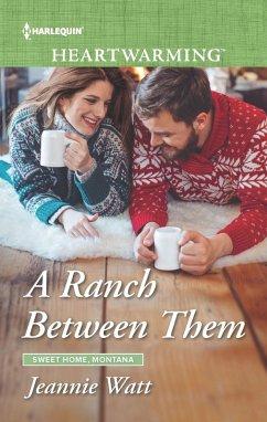 A Ranch Between Them (eBook, ePUB) - Watt, Jeannie