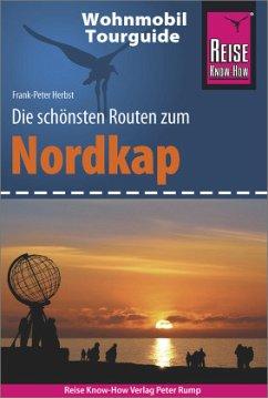 Reise Know-How Wohnmobil-Tourguide Nordkap - Die schönsten Routen durch Norwegen, Schweden und Finnland - - Herbst, Frank-Peter
