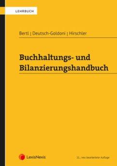 Buchhaltungs- und Bilanzierungshandbuch - Bertl, Romuald;Deutsch-Goldoni, Eva;Hirschler, Klaus