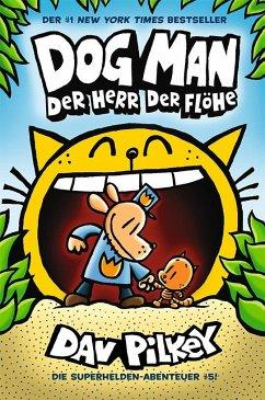 Der Herr der Flöhe / Dog Man Bd.5 - Pilkey, Dav