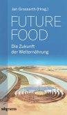Future Food - Die Zukunft der Welternährung (eBook, PDF)