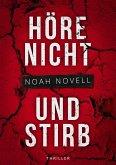 Höre nicht und stirb (eBook, ePUB)