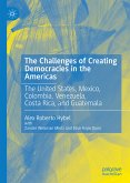 The Challenges of Creating Democracies in the Americas (eBook, PDF)