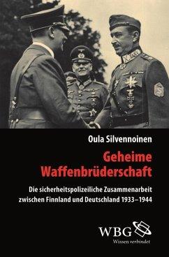Geheime Waffenbrüderschaft (eBook, ePUB) - Silvennoinen, Oula