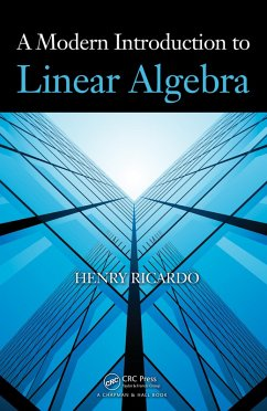 A Modern Introduction to Linear Algebra (eBook, PDF) - Ricardo, Henry