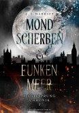 Mondscherben & Funkenmeer (eBook, ePUB)