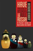 Have Personality Disorder, Will Rule Russia: A Pocket Guide to Russian History (eBook, ePUB)