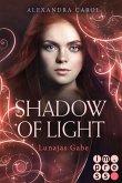 Shadow of Light: Lunajas Gabe (Die Vorgeschichte inklusive XXL-Leseprobe zur Reihe) / Shadow of Light Bd.0 (eBook, ePUB)