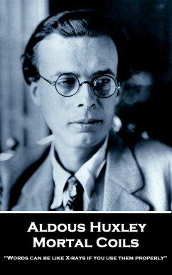 Mortal Coils (eBook, ePUB) - Huxley, Aldous