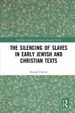 The Silencing of Slaves in Early Jewish and Christian Texts (eBook, PDF)