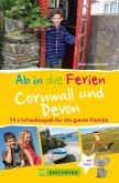 Bruckmann Reiseführer: Ab in die Ferien Devon und Cornwall. 74x Urlaubsspaß für die ganze Familie (eBook, ePUB)