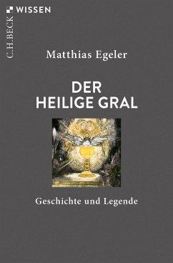 Der Heilige Gral (eBook, ePUB) - Egeler, Matthias