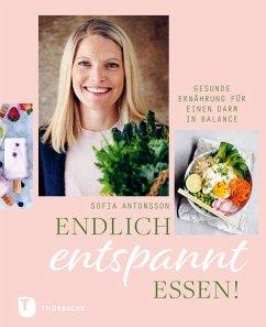 Endlich entspannt essen! (eBook, PDF) - Antonsson, Sofia