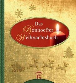 Das Bonhoeffer Weihnachtsbuch (eBook, ePUB) - Dreß, Susanne; Bonhoeffer, Dietrich