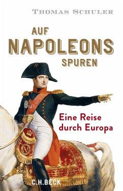 Auf Napoleons Spuren (eBook, ePUB) - Schuler, Thomas