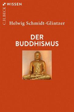 Der Buddhismus (eBook, ePUB) - Schmidt-Glintzer, Helwig