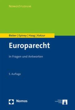 Europarecht - Bieber, Roland; Epiney, Astrid; Haag, Marcel; Kotzur, Markus
