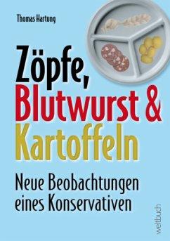 Zöpfe, Blutwurst und Kartoffeln - Hartung, Thomas