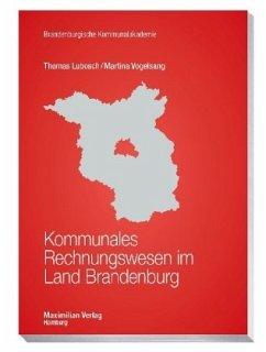 Kommunales Rechnungswesen im Land Brandenburg - Lubosch, Thomas; Vogelsang, Martina