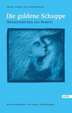 Die goldene Schuppe - Schönwerth, Franz X. von