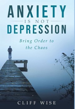 ANXIETY is not DEPRESSION - Wise, Cliff