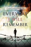 Everyday I Will Remember