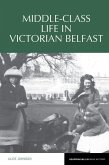 Middle-Class Life in Victorian Belfast