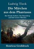 Die Märchen aus dem Phantasus (Großdruck)