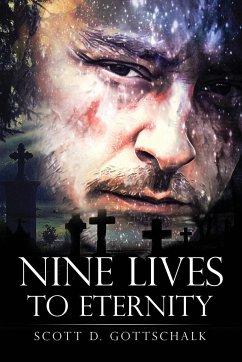 Nine Lives To Eternity - Gottschalk, Scott D.