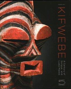 Kifwebe: A Century of Songye and Luba Masks - Neyt, Francois; Dumouchelle, Kevin; Roberts, Allen F.