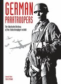 German Paratroopers, 2: The Illustrated History of the Fallschirmjäger in WWII